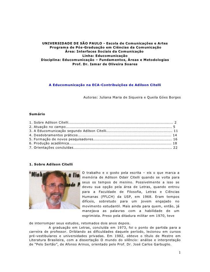 UNIVERSIDADE DE SÃO PAULO - Escola de Comunicações e Artes                Programa de Pós-Graduação em Ciências da Comunic...