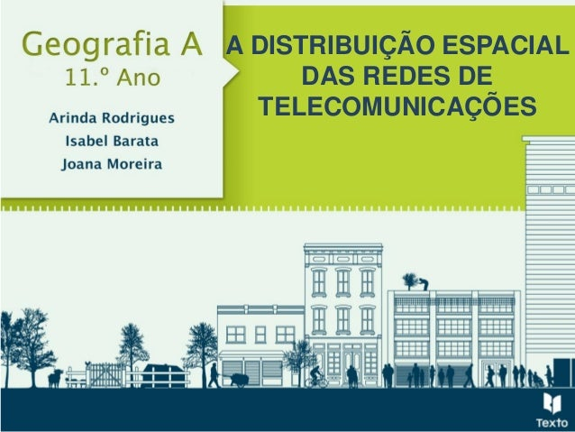 A DISTRIBUIÇÃO ESPACIAL DAS REDES DE TELECOMUNICAÇÕES