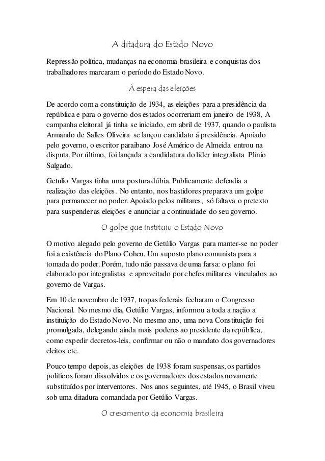 A ditadura do Estado Novo Repressão política, mudanças na economia brasileira e conquistas dos trabalhadores marcaram o pe...