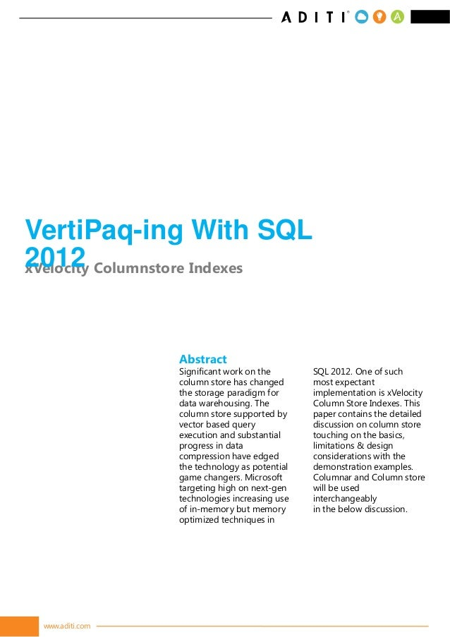 VertiPaq-ing With SQL2012 Columnstore IndexesxVelocity                 Abstract                 Significant work on the   ...