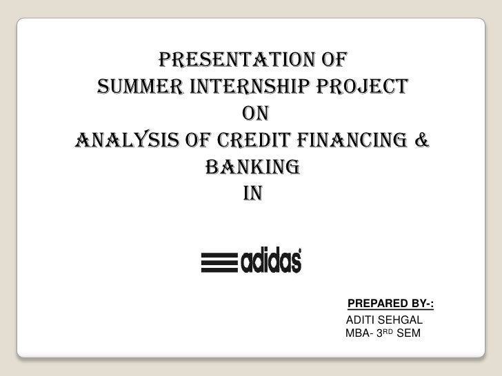 PRESENTATION OF <br />SUMMER INTERNSHIP PROJECT    <br /> ON<br />Analysis OF CREDIT FINANCING & BANKING<br />IN<br />PREP...
