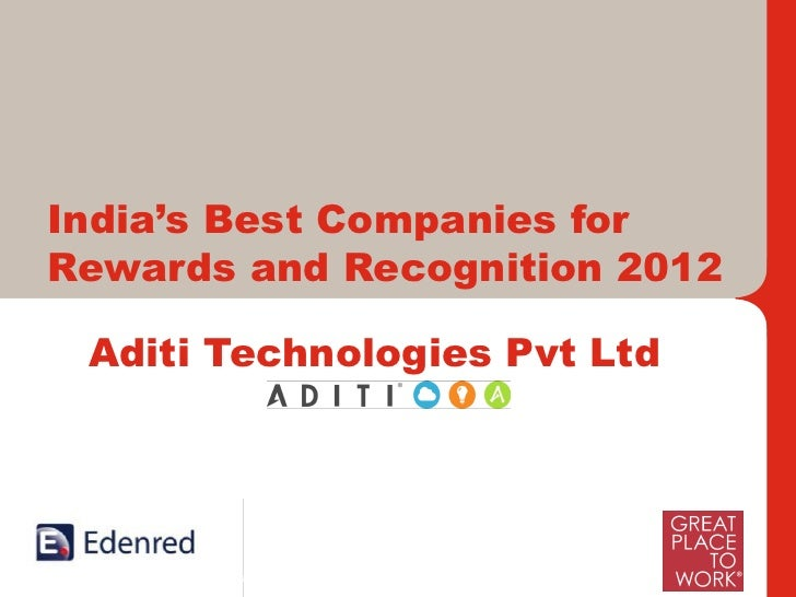 India's Best Companies forRewards and Recognition 2012 Aditi Technologies Pvt Ltd     International Leaders and India's Fo...