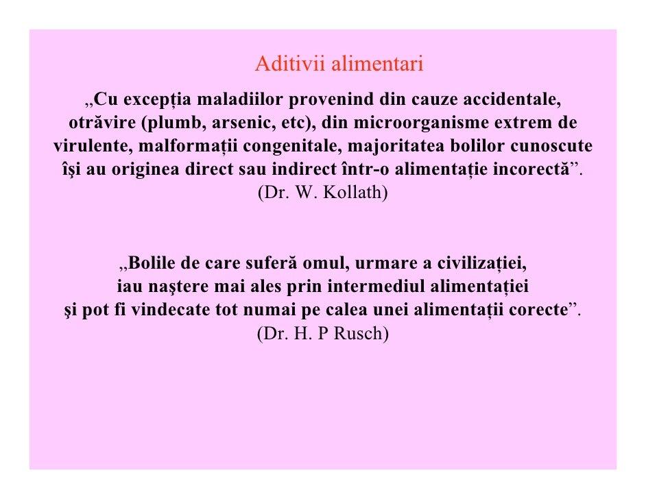 """Aditivii alimentari      """"Cu excepţia maladiilor provenind din cauze accidentale,   otrăvire (plumb, arsenic, etc), din mi..."""