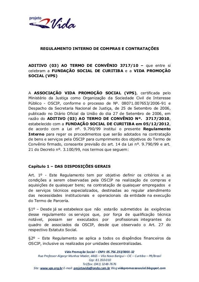 REGULAMENTO INTERNO DE COMPRAS E CONTRATAÇÕES  ADITIVO (03) AO TERMO DE CONVÊNIO 3717/10 – que entre si celebram a FUNDAÇÃ...
