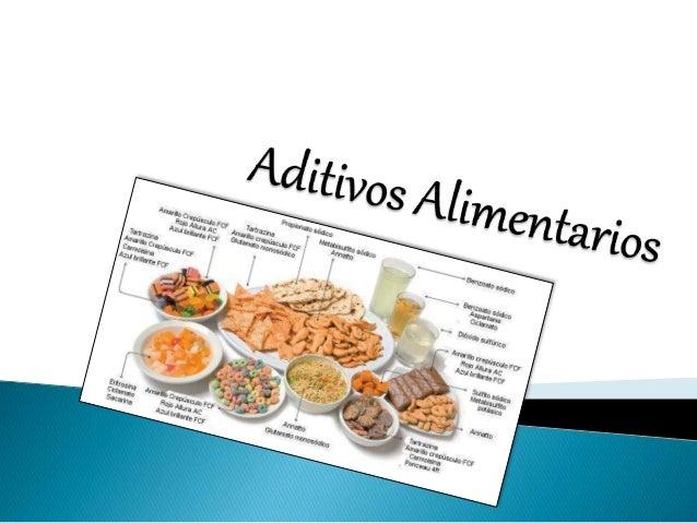  Los aditivos alimentarios siguen siendo el tema que más se desconoce dentro de la alimentación y que preocupa más a los ...