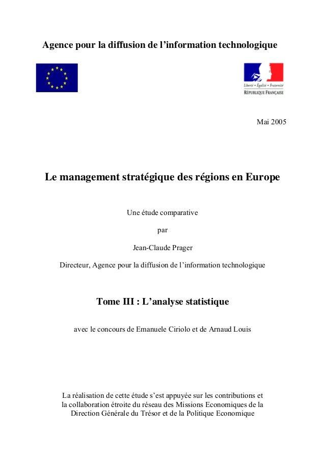 Agence pour la diffusion de l'information technologique Mai 2005 Le management stratégique des régions en Europe Une étude...