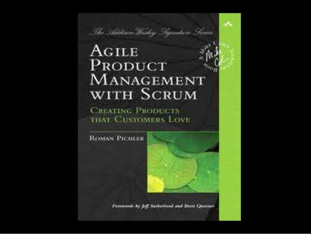 AGILEPRODUCTMANAGEMENTWITH SCRUMCREATING PRODUCTS THATCUSTOMERS LOVE- ROMAN PICHLERPRODUCT MANAGEMENT BOOK REVIEWPRESENTED...