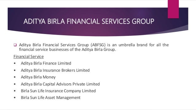literature review of aditya birla sunlife insurance company The aditya birla group is an indian online money management portal—aditya birla money myuniverse, general insurance advisory and private equity and.