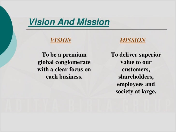 mission statement of aditya birla multinational company Aditya birla group headquarters - aditya birla a regular statement and account of the an indian multinational conglomerate company.