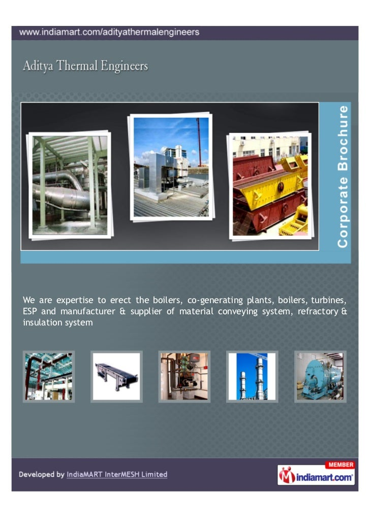 We are expertise to erect the boilers, co-generating plants, boilers, turbines,ESP and manufacturer & supplier of material...