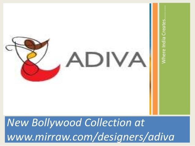 Where India Creates………..New Bollywood Collection atwww.mirraw.com/designers/adiva