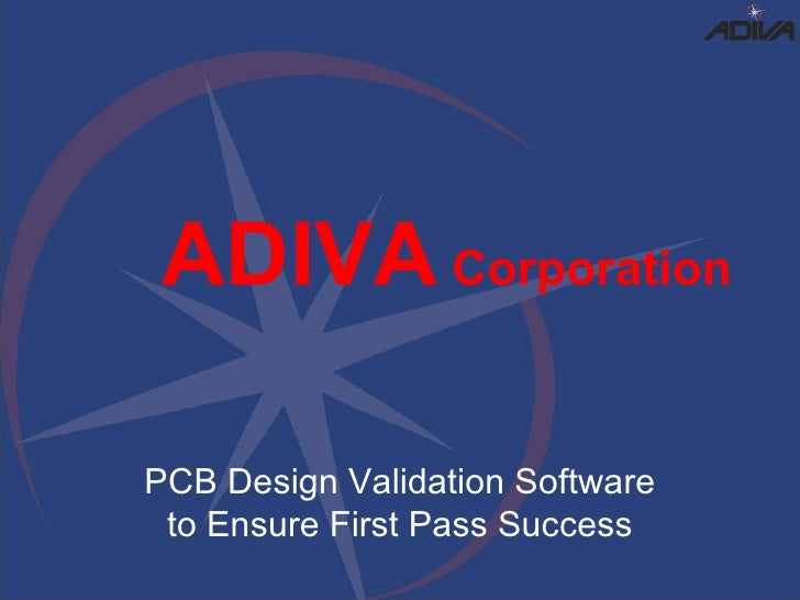 ADIVA  Corporation PCB Design Validation Software to Ensure First Pass Success