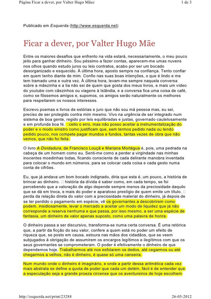 Página Ficar a dever, por Valter Hugo Mãee                                           1 de 3  Publicado em Esquerda (http:/...