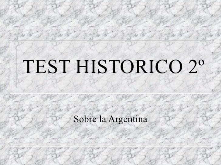 TEST HISTORICO 2º Sobre la Argentina