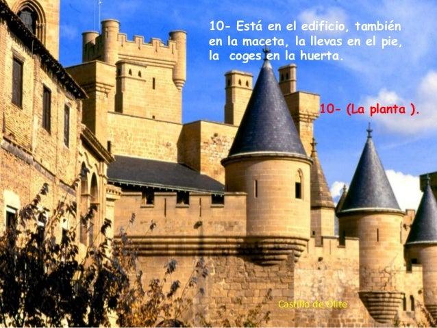 10- Está en el edificio, también en la maceta, la llevas en el pie, la coges en la huerta.  10- (La planta ).  Castillo de...