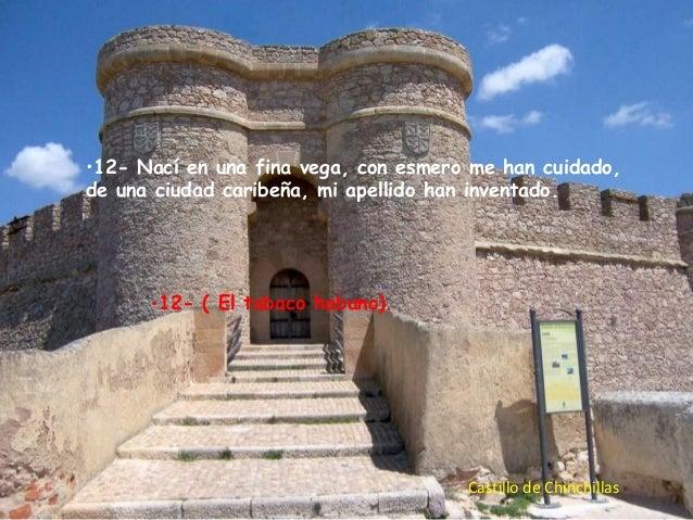 •12- Nací en una fina vega, con esmero me han cuidado, de una ciudad caribeña, mi apellido han inventado.  •12- ( El tabac...