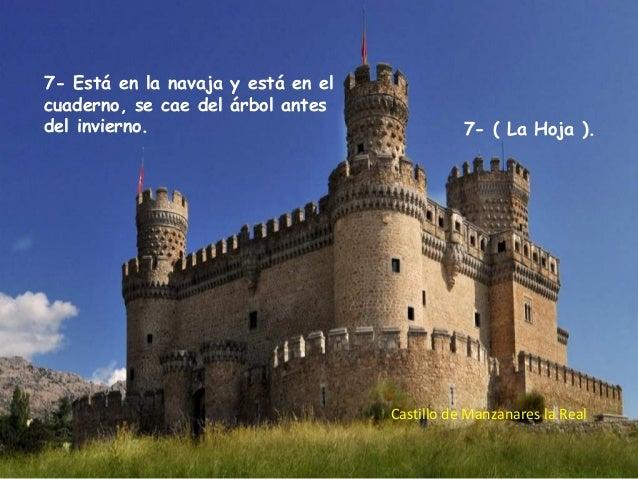 7- Está en la navaja y está en el cuaderno, se cae del árbol antes del invierno.  7- ( La Hoja ).  Castillo de Manzanares ...
