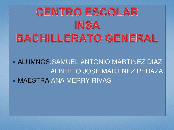    ALUMNOS.SAMUEL ANTONIO MARTINEZ DIAZ            ALBERTO JOSE MARTINEZ PERAZA   MAESTRA.ANA MERRY RIVAS