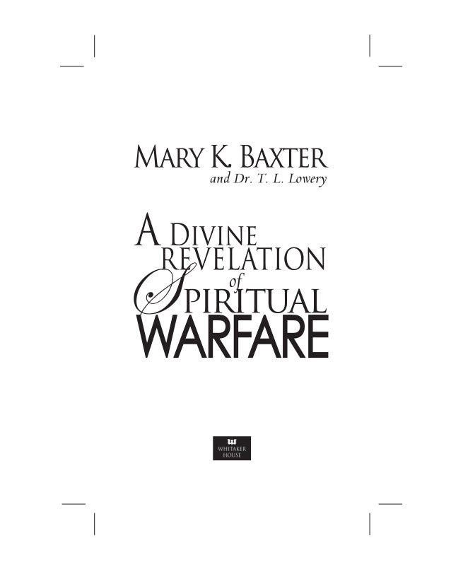 A divine revelation of spiritual warfare Mary K Baxter