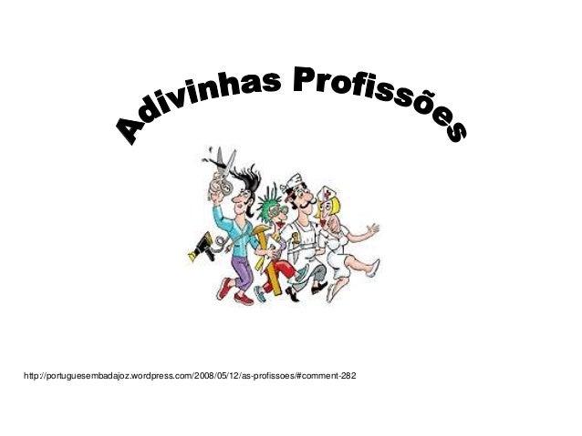 http://portuguesembadajoz.wordpress.com/2008/05/12/as-profissoes/#comment-282