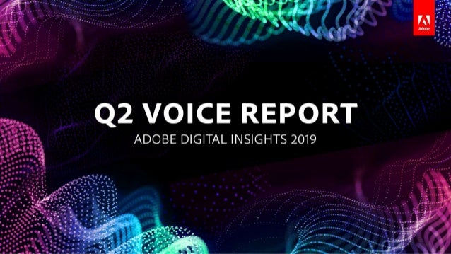 State ofVoice: Key Findings VOICE ASSISTANTS | May 2019 • Smart speaker ownership begins to slow, but frequent usage remai...
