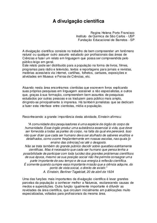 A divulgação científica Regina Helena Porto Francisco Instituto de Química de São Carlos - USP Fundação Educacional de Bar...