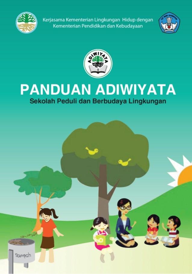 TIMTEKNISADIWIYATA 1. Susy H. R. Sadikin, S.E., M.Sc., Kabid Komunitas Pendidikan Lingkungan 2. Drs. Samino, M. Pd, Kasubd...