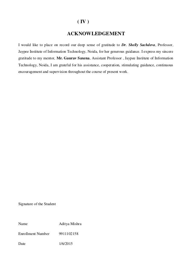 ( IV ) ACKNOWLEDGEMENT I would like to place on record our deep sense of gratitude to Dr. Shelly Sachdeva, Professor, Jayp...