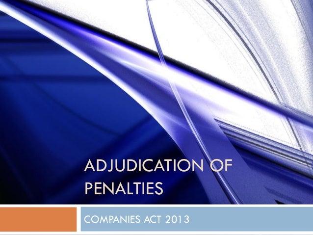 ADJUDICATION OF PENALTIES COMPANIES ACT 2013