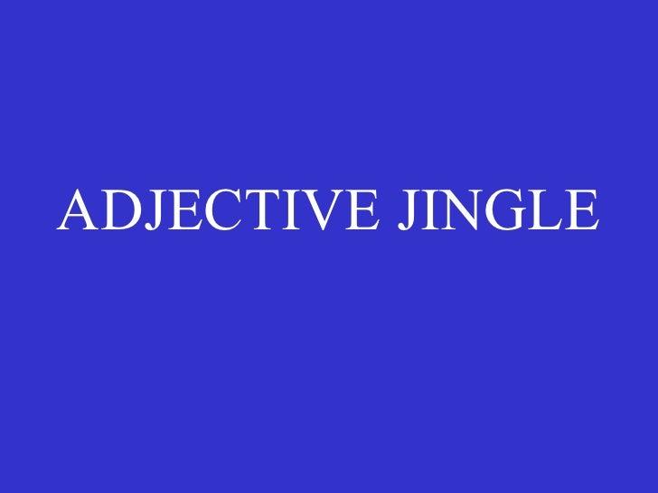 ADJECTIVE JINGLE
