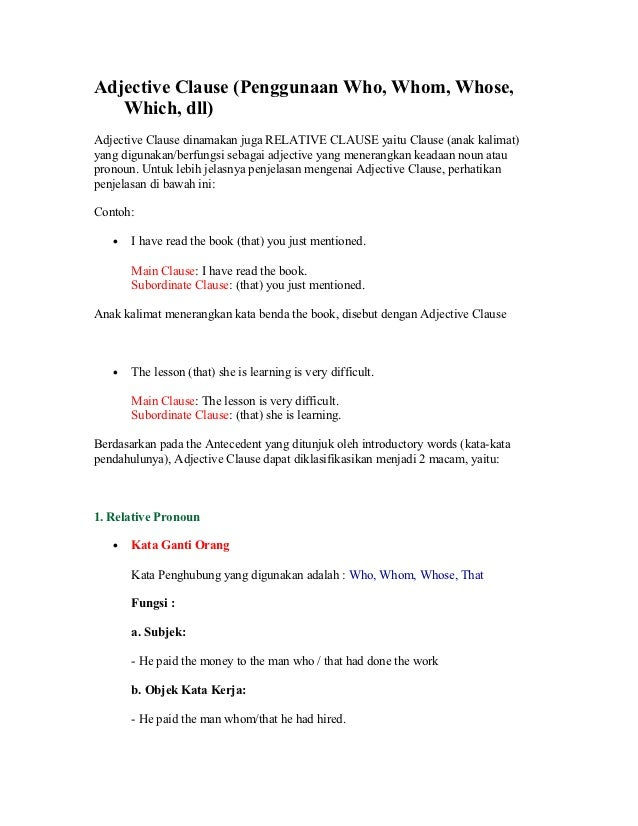 Adjective Clause (Penggunaan Who, Whom, Whose,   Which, dll)Adjective Clause dinamakan juga RELATIVE CLAUSE yaitu Clause (...