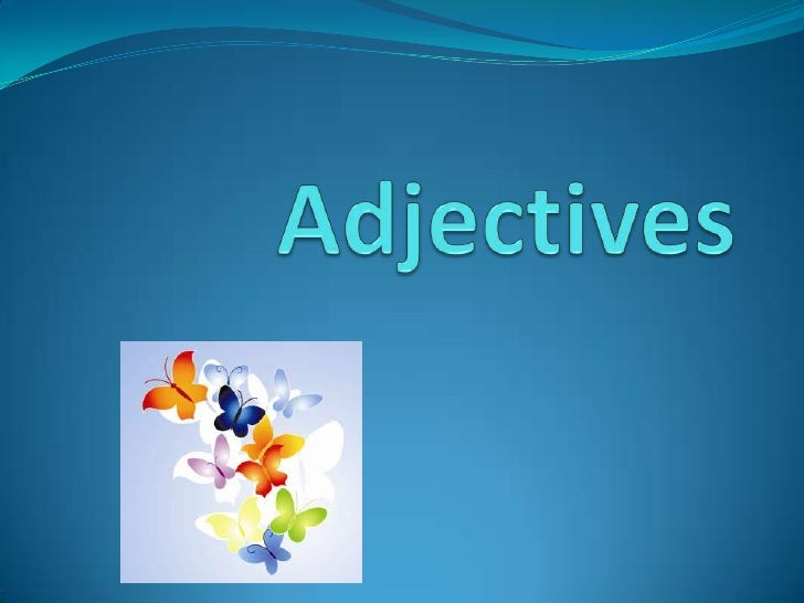 Adjectives<br />