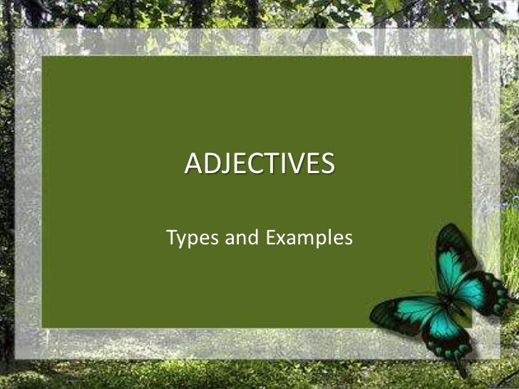 ADJECTIVES<br />Types and Examples<br />