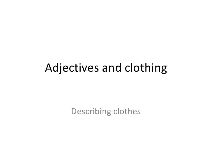 Adjectives and clothing Describing clothes