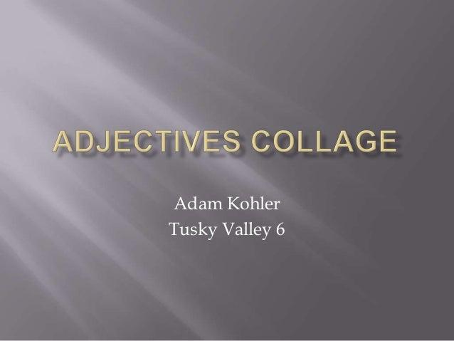 Adam Kohler Tusky Valley 6