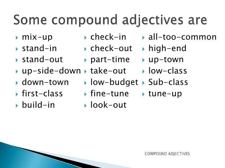 Compound adjectives.