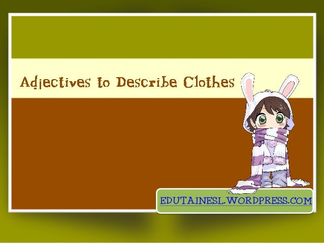 Adjectives To Describe Clothes Vocabulary Exercise Answers