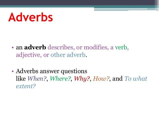 Adjective, verb & adverb