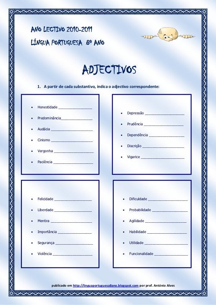 ANO LECTIVO 2010-2011LÍNGUA PORTUGUESA 8º ANO                              ADJECTIVOS    1. A partir de cada substantivo, ...