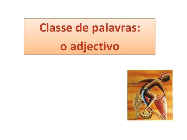 Classe de palavras: o adjectivo