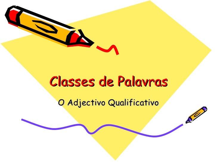 Classes de Palavras  O Adjectivo Qualificativo