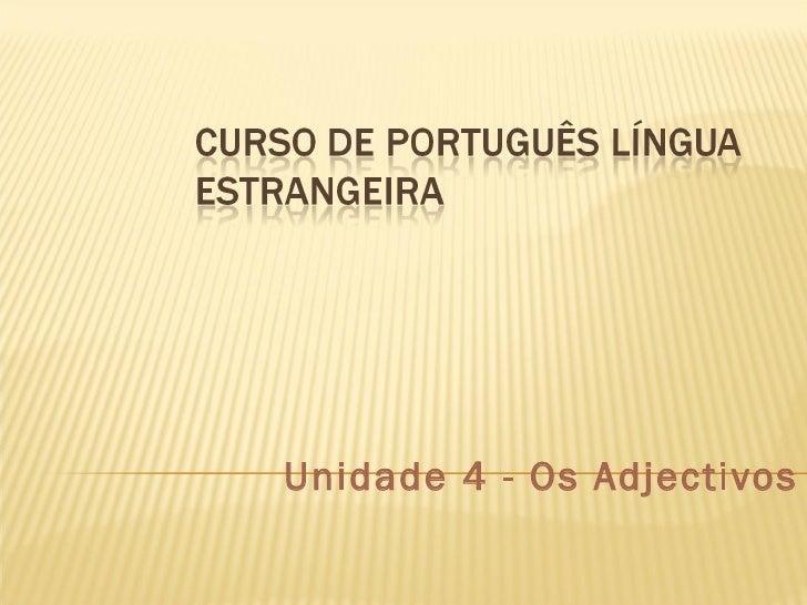 Unidade 4 - Os Adjectivos