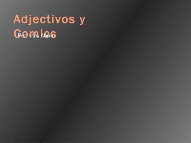 Adjectivos y ComicsPor: Inês Abreu