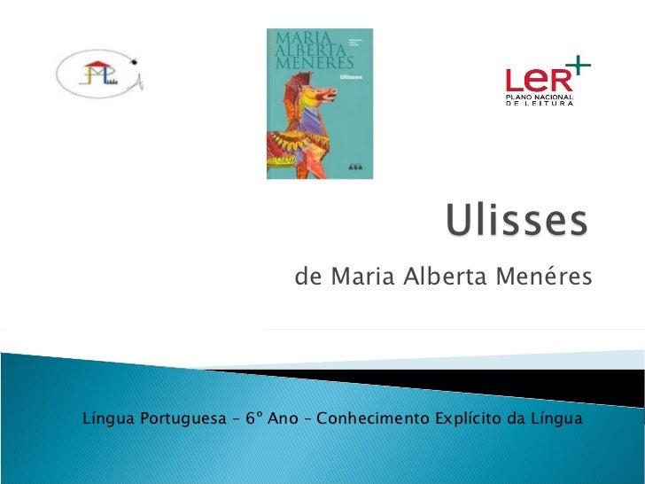 de Maria Alberta Menéres Língua Portuguesa – 6º Ano – Conhecimento Explícito da Língua