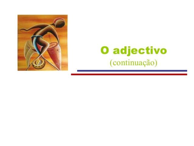 O adjectivo (continuação)