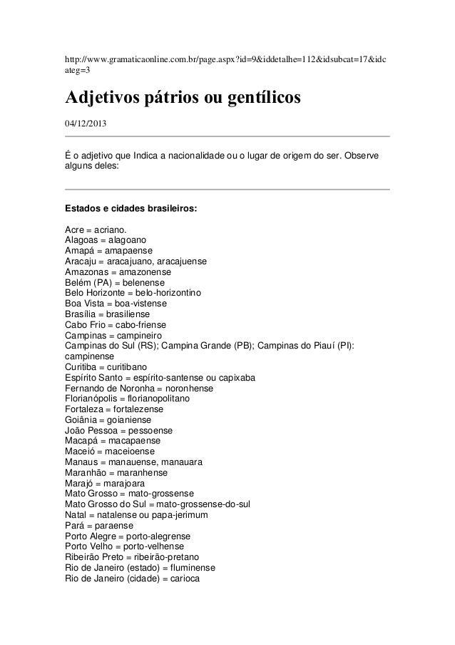 http://www.gramaticaonline.com.br/page.aspx?id=9&iddetalhe=112&idsubcat=17&idc ateg=3 Adjetivos pátrios ou gentílicos 04/1...