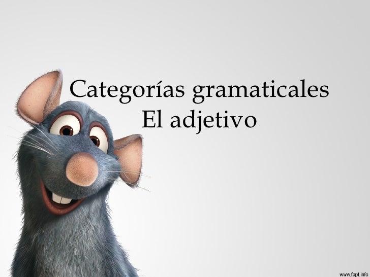 Categorías gramaticales El adjetivo