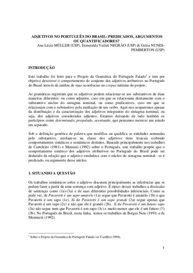 1 ADJETIVOS NO PORTUGUÊS DO BRASIL: PREDICADOS, ARGUMENTOS OU QUANTIFICADORES? Ana Lúcia MÜLLER (USP), Esmeralda Vailati N...