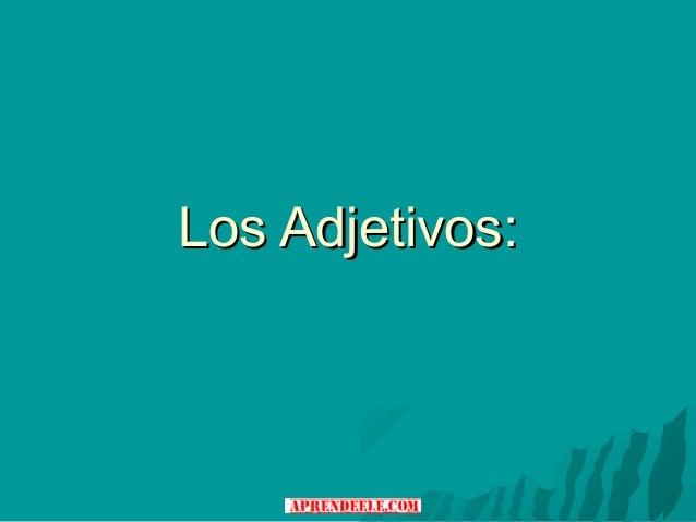 Los Adjetivos: