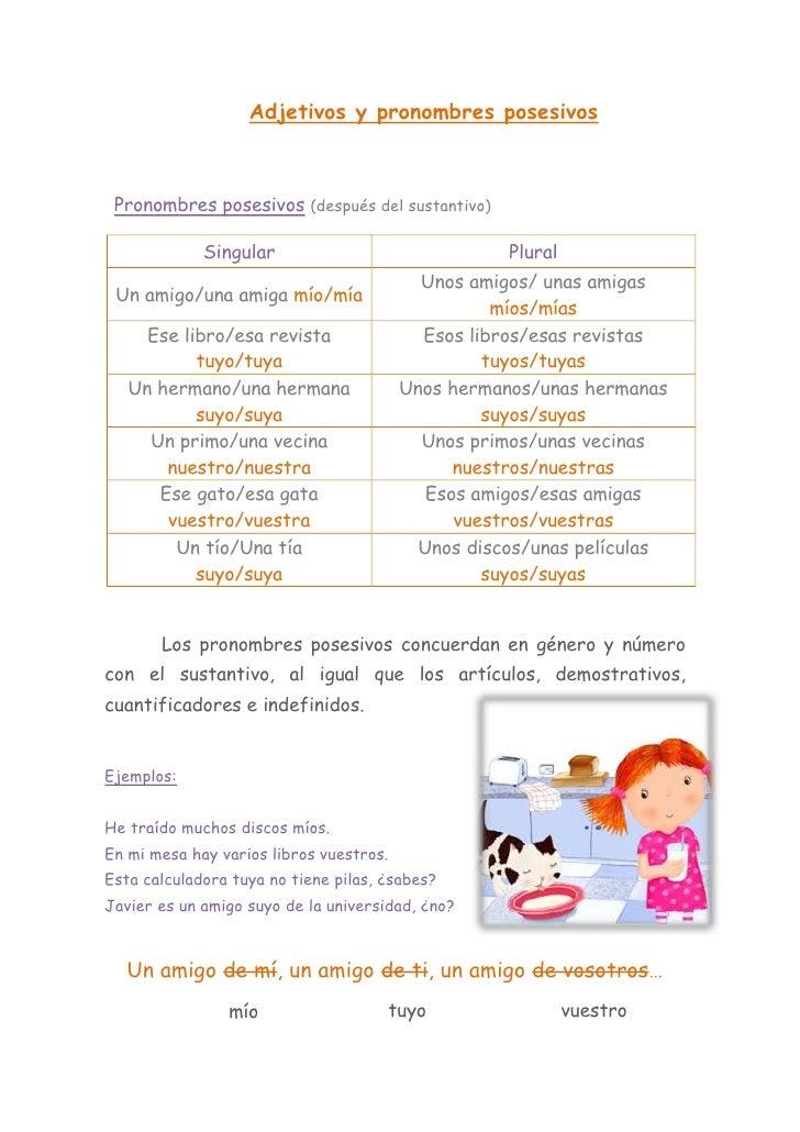 Adjetivos y pronombres posesivos<br />Pronombres posesivos (después del sustantivo)<br />SingularPluralUn amigo/una amiga ...